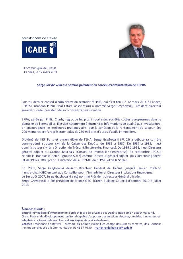 Communiqué de Presse Cannes, le 12 mars 2014 Serge Grzybowski est nommé président du conseil d'administration de l'EPRA Lo...