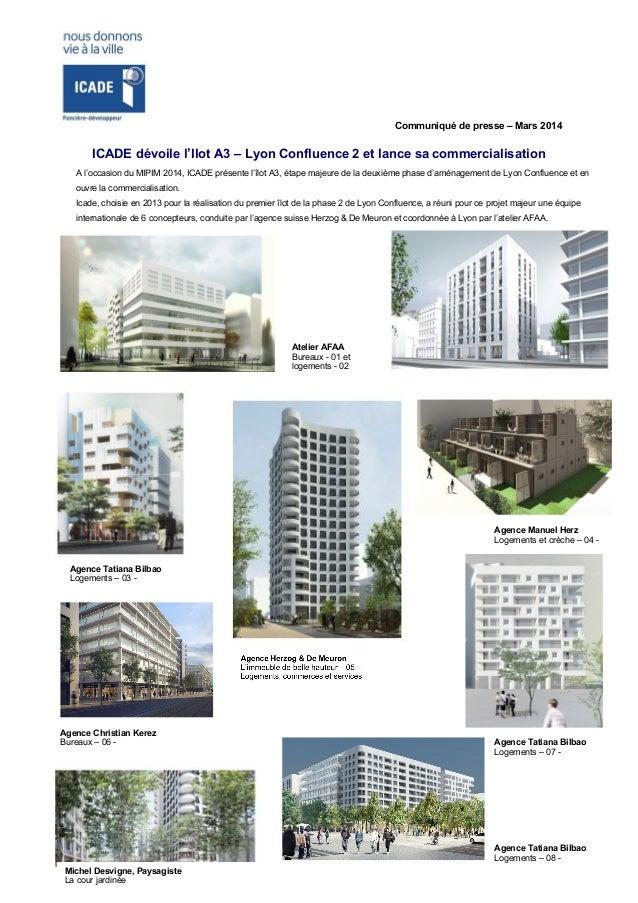Communiqué de presse – Mars 2014 ICADE dévoile l'Ilot A3 – Lyon Confluence 2 et lance sa commercialisation A l'occasion du...
