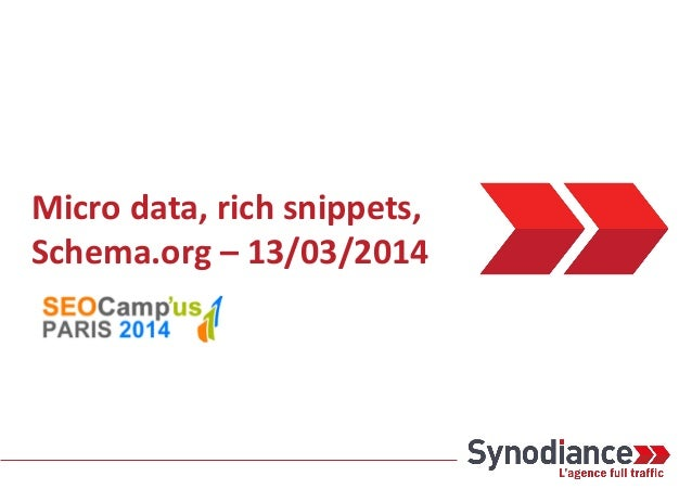 Synodiance > Microdata, Schema.org & Rich snippets - SEO Campus 2014 - 13/03/2014