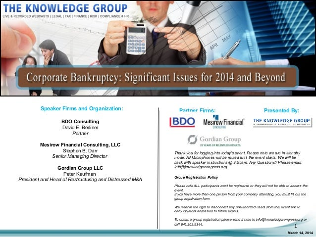 Corporate Bankruptcy: Significant Issues for 2014 and Beyond LIVE Webcast