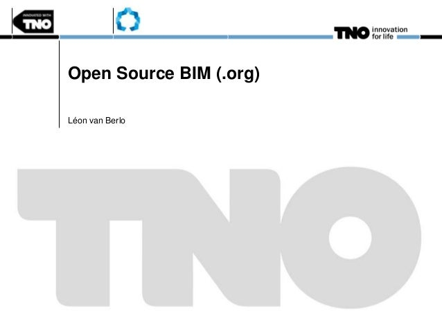 Open Source BIM (.org) Léon van Berlo