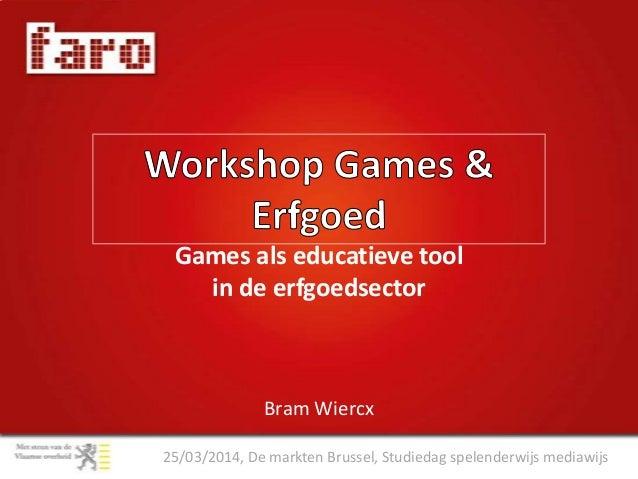 25/03/2014, De markten Brussel, Studiedag spelenderwijs mediawijs Bram Wiercx Games als educatieve tool in de erfgoedsector
