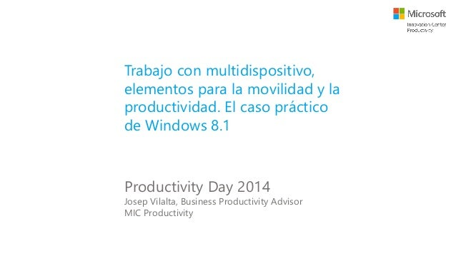 20140321 prod day2014-windows81-josepvilalta-mic-productivity