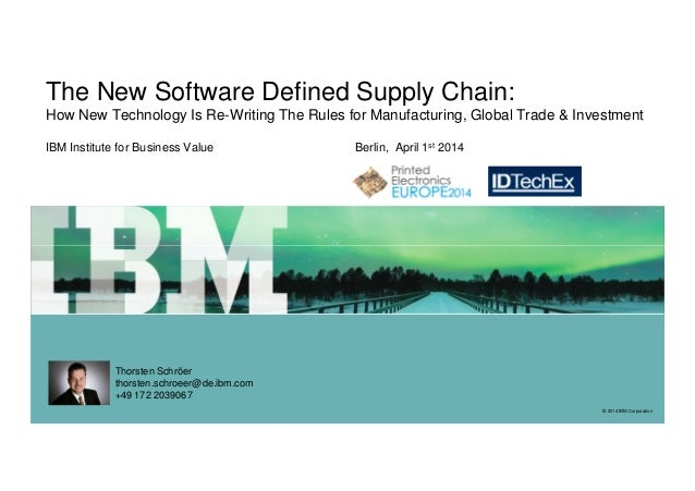 The New Software Defined Supply Chain: How New Technology Is Re-Writing The Rules for Manufacturing, Global Trade & Invest...