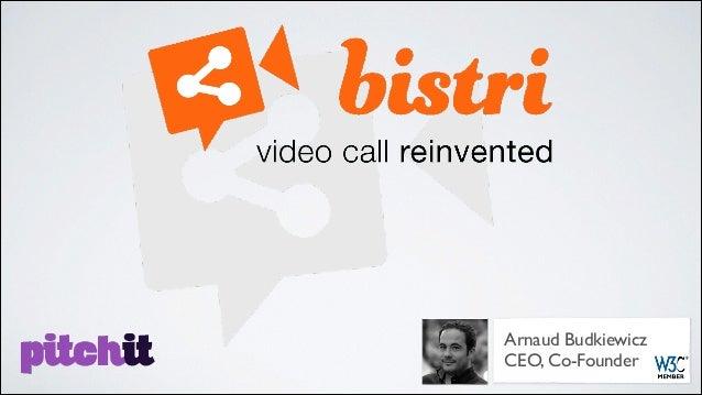 Bistri Pitchit (WebRTC Video Communication Platform) - 20140325