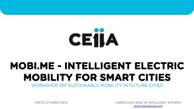 Workshop on Sustainable Mobility in Future Cities - André Dias (CEiiA)