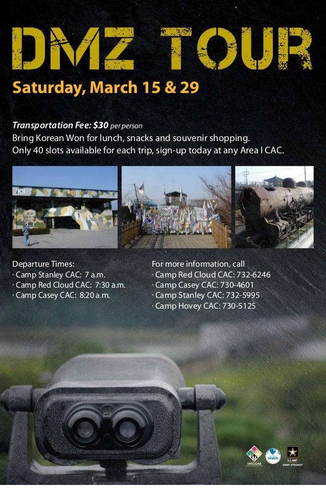 DMZ Tour Saturday, March 15 & 29  Transportation Fee: $30 per person Bring Korean Won for lunch, snacks and souvenir shopp...