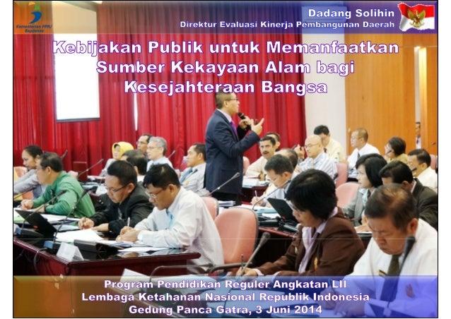 Kebijakan Publik untuk Memanfaatkan Sumber Kekayaan Alam bagi Kesejahteraan Bangsa