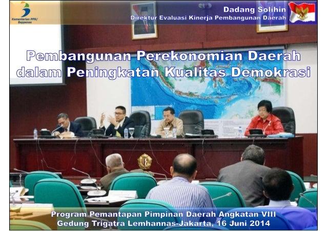 Pembangunan Perekonomian Daerah dalam Peningkatan Kualitas Demokrasi