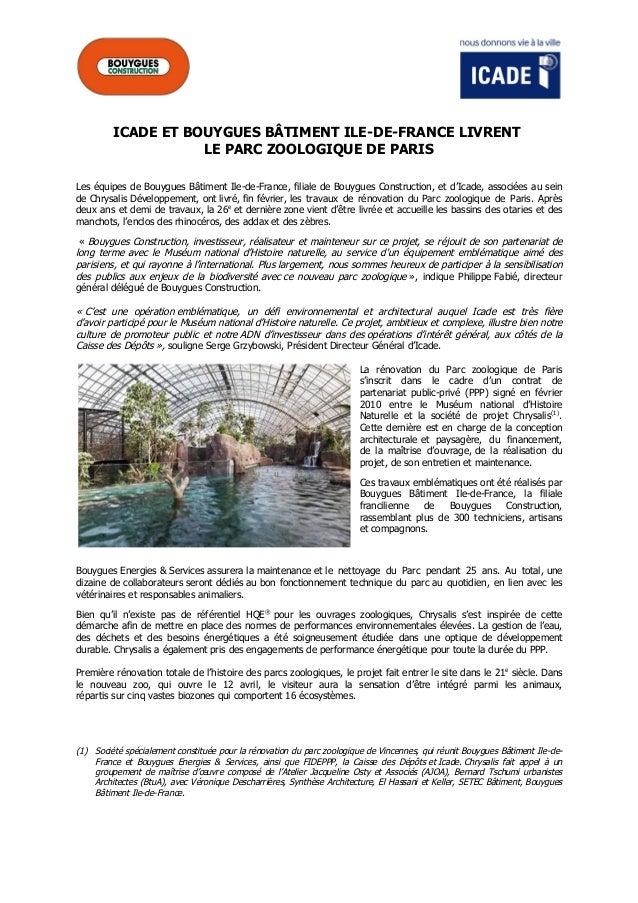 ICADE ET BOUYGUES BÄTIMENT ILE-DE-FRANCE LIVRENT LE PARC ZOOLOGIQUE DE PARIS Les €quipes de Bouygues B•timent Ile-de-Franc...