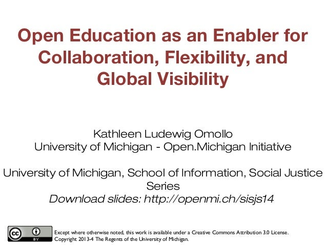 Open Education as an Enabler for Collaboration, Flexibility, and Global Visibility Kathleen Ludewig Omollo University of M...