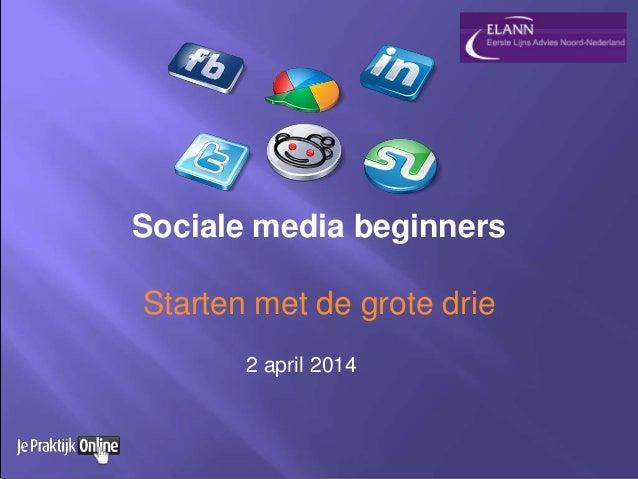 Sociale media beginners Starten met de grote drie 2 april 2014