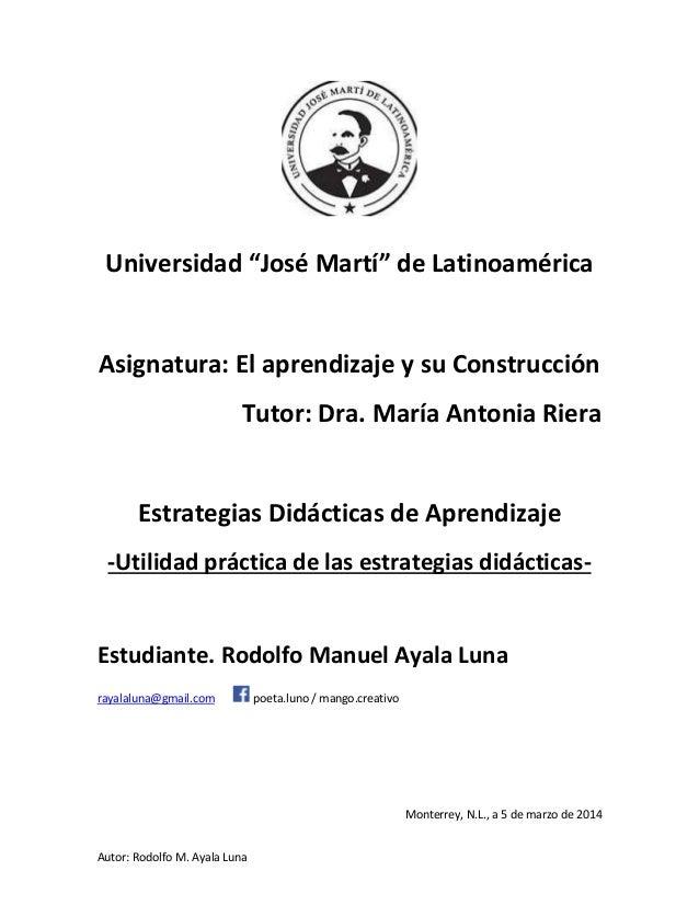 """Autor: Rodolfo M. Ayala Luna Universidad """"José Martí"""" de Latinoamérica Asignatura: El aprendizaje y su Construcción Tutor:..."""