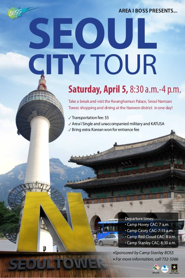 Saturday, April 5,8:30a.m.-4p.m. Take a break and visit the Kwanghamun Palace, Seoul Namsan Tower, shopping and dining at ...