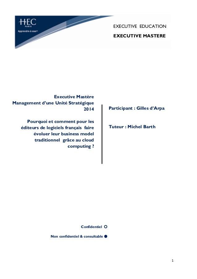 1 EXECUTIVE EDUCATION EXECUTIVE MASTERE Participant : Gilles d'Arpa Tuteur : Michel Barth Executive Mastère Management d'u...