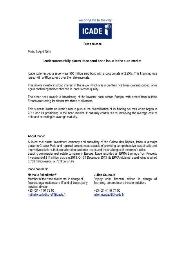 Press release Paris, 9 April 2014 Icade successfully places its second bond issue in the euro market Icade today issued a ...