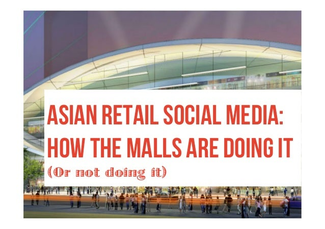 Asian Retail Social Media - Biggest Malls Social Media Statistics
