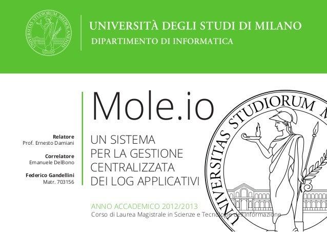 Corso di Laurea Magistrale in Scienze e Tecnologie dell'Informazione A.A. 2012/2013 Mole.io UN SISTEMA PER LA GESTIONE CEN...