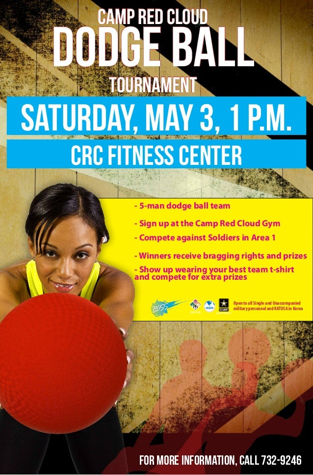 CAMP RED CLOUD DODGE BALLTOURNAMENT Saturday, May 3, 1 p.m. crc fitness center - 5-man dodge ball team - Sign up at the Ca...