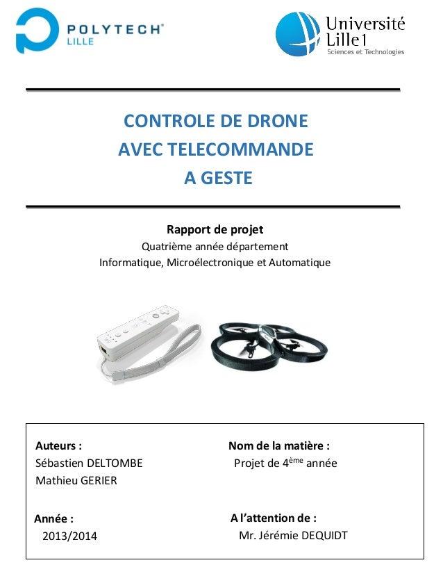 1  CONTROLE DE DRONE  AVEC TELECOMMANDE  A GESTE  Rapport de projet  Quatrième année département  Informatique, Microélect...