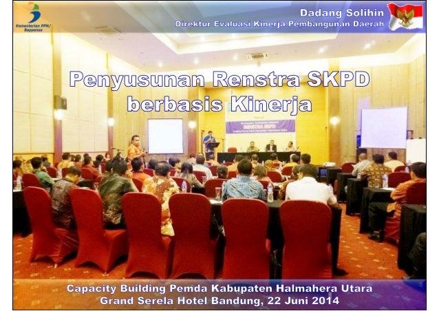 Penyusunan Renstra SKPD berbasis Kinerja