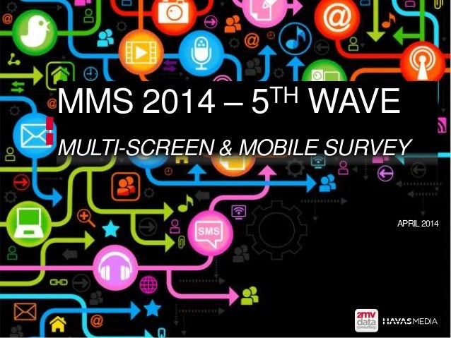 MMS 2014 – 5TH WAVE MULTI-SCREEN & MOBILE SURVEY APRIL2014