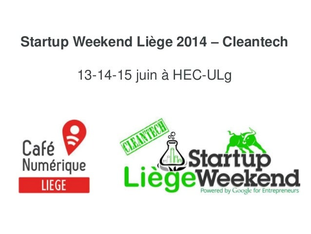 Startup Weekend Liège 2014 – Cleantech 13-14-15 juin à HEC-ULg