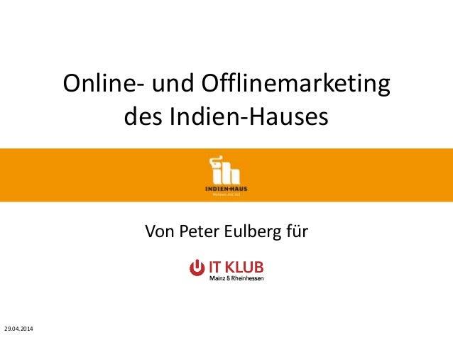 Online- und Offlinemarketing des Indien-Hauses Von Peter Eulberg für 29.04.2014