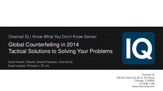Channel IQ Webinar | April 30, 2014 | The State of Counterfeiting in 2014