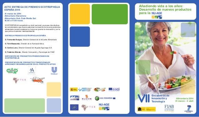 Encuentros de Innovación y Tecnología Alimentaria 2014 31 marzo – 3 abril Añadiendo vida a los años: Desarrollo de nuevos ...