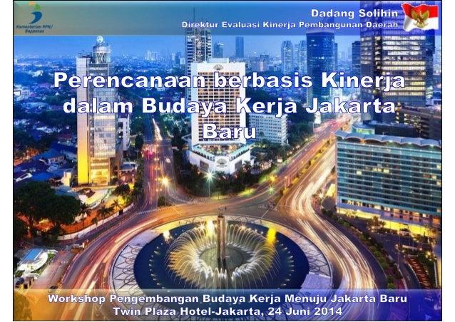 24 Juni 2014 Workshop Pengembangan Budaya Kerja Menuju Jakarta Baru di Twin Plaza Hotel-Jakarta