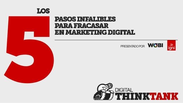 Los 5 pasos infalibles para fracasar en marketing digital