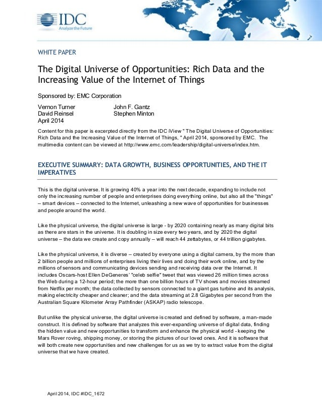 April 2014, IDC #IDC_1672 WHITE PAPER The Digital Universe of Opportunities: Rich Data and the Increasing Value of the Int...