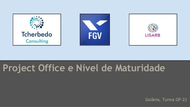 Project Office e Nível de Maturidade Goiânia, Turma GP-23