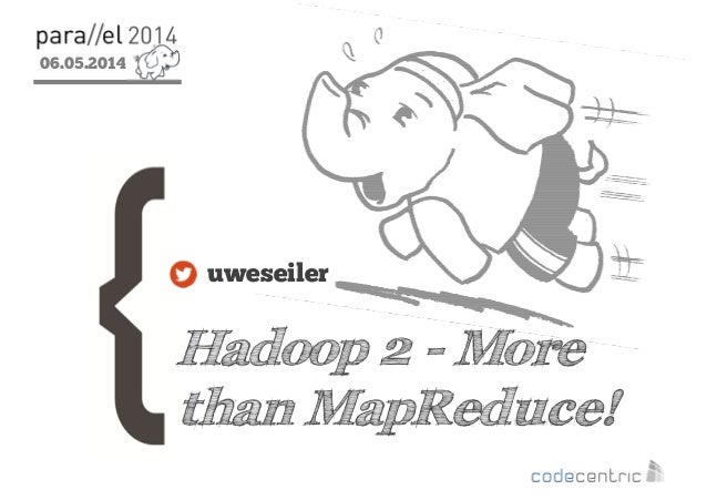 Hadoop 2 - More than MapReduce