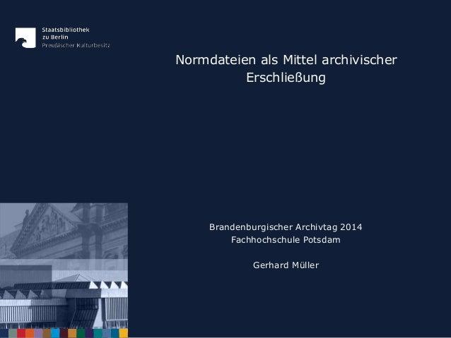 """Gerhard Müller: """"Normdateien als Mittel archivischer Erschließung"""""""