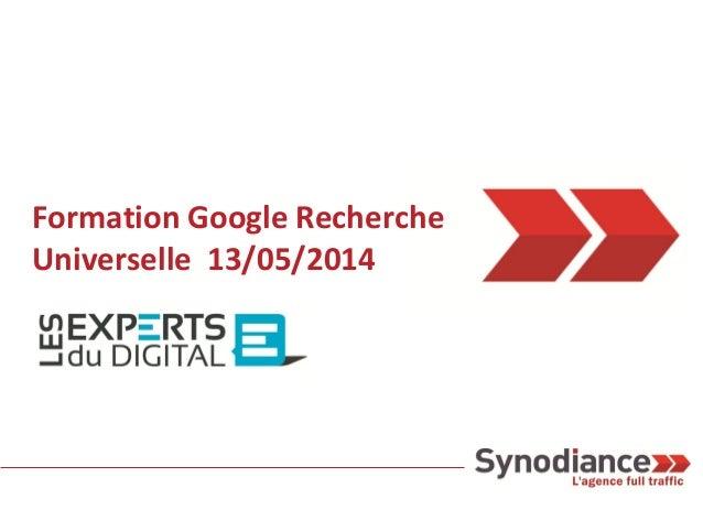Formation Google Recherche Universelle 13/05/2014