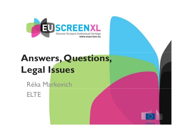 Answers, Questions, Legal Issues (Réka Markovich, ELTE)