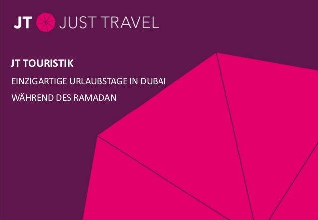 Seite 1 / Thema / 28.11.11 EINZIGARTIGE URLAUBSTAGE IN DUBAI WÄHREND DES RAMADAN JT TOURISTIK