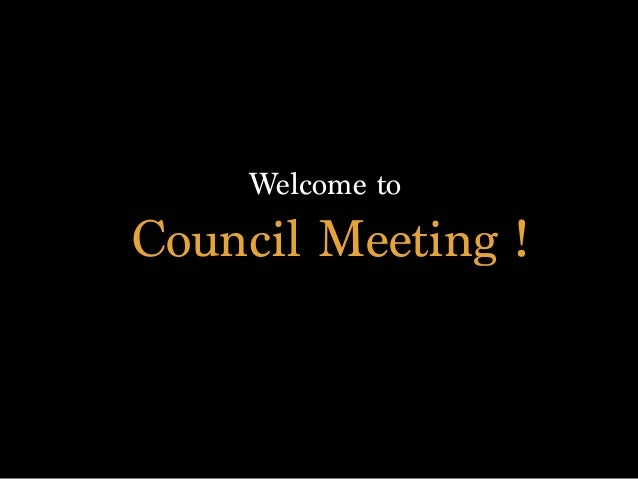 Welcome to Council Meeting !