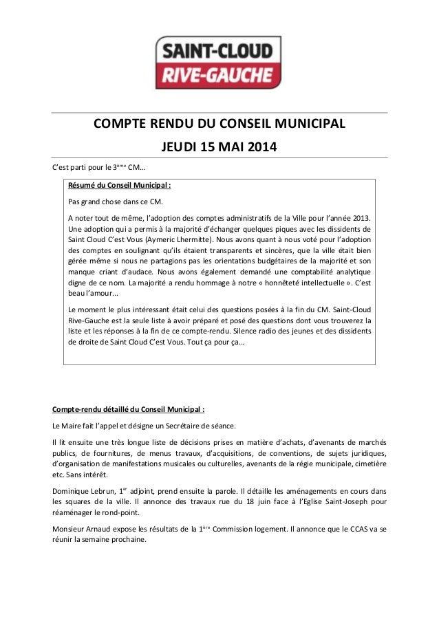 COMPTE RENDU DU CONSEIL MUNICIPAL JEUDI 15 MAI 2014 C'est parti pour le 3ème CM... Résumé du Conseil Municipal : Pas grand...