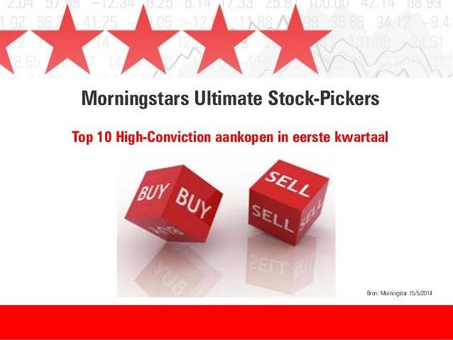 Morningstars Ultimate Stock-Pickers Top 10 High-Conviction aankopen in eerste kwartaal Bron: Morningstar 15/5/2014