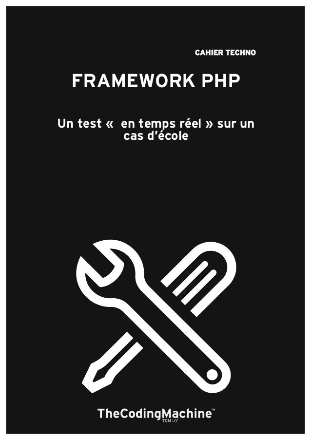 CAHIER TECHNO FRAMEWORK PHP Un test « en temps réel » sur un cas d'école