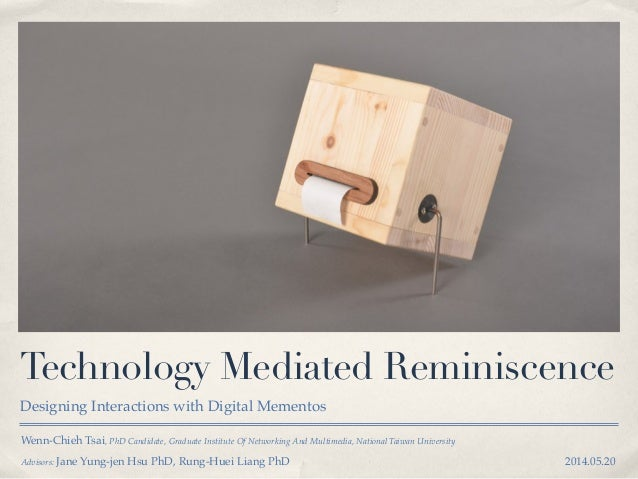 20140520 Technology Mediated Reminiscence (PhD Oral Exam)