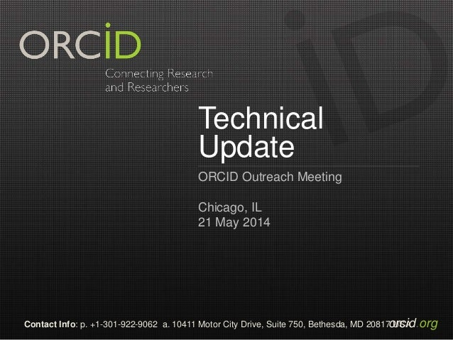 orcid.orgContact Info: p. +1-301-922-9062 a. 10411 Motor City Drive, Suite 750, Bethesda, MD 20817 USA Technical Update OR...