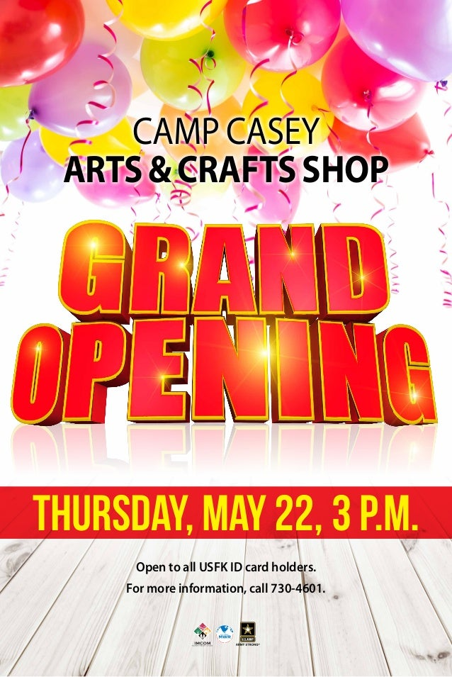 CAMP CASEY ARTS&CRAFTSSHOP Thursday, May 22, 3 p.m. Open to all USFK ID card holders. For more information, call 730-4601.