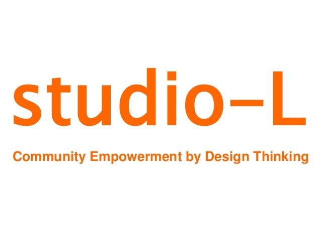 studio-L Community Empowerment by Design Thinking