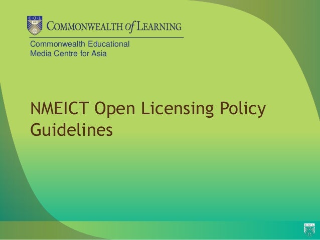 Commonwealth Educational Media Centre for Asia NMEICT Open Licensing Policy Guidelines