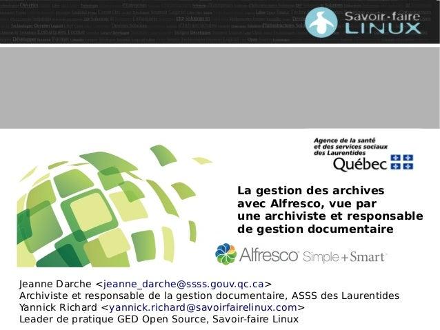 Jeanne Darche <jeanne_darche@ssss.gouv.qc.ca> Archiviste et responsable de la gestion documentaire, ASSS des Laurentides Y...