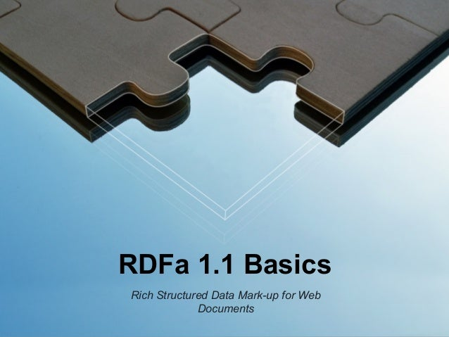 RDFa 1.1 Basics Rich Structured Data Mark-up for Web Documents